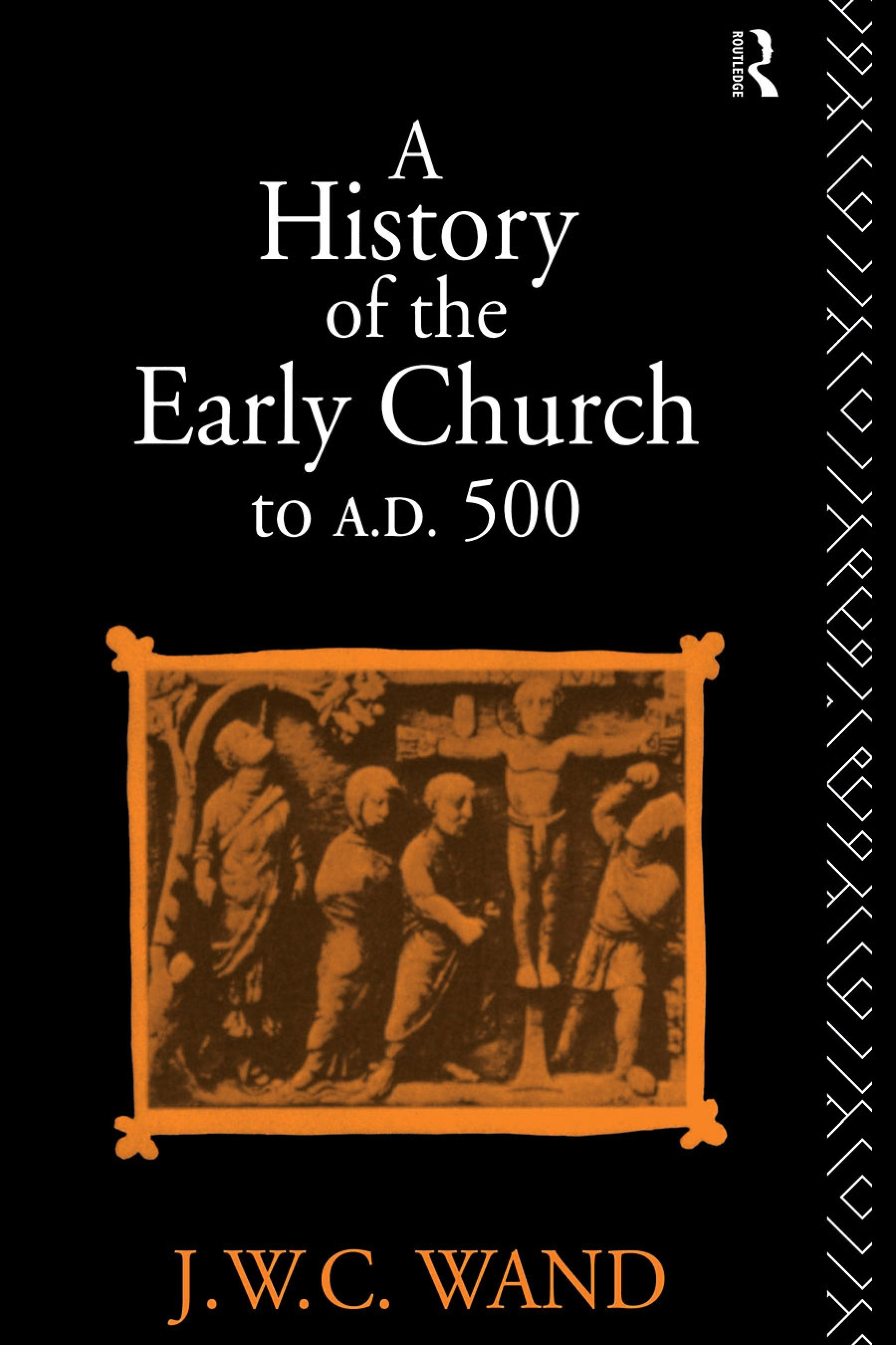 A History of the Early Church to AD 500