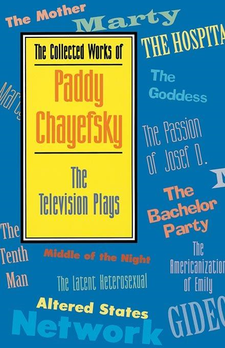 THE TELEVISION PLAYS OF PADDY CHAYEFSKY PAPERBACK
