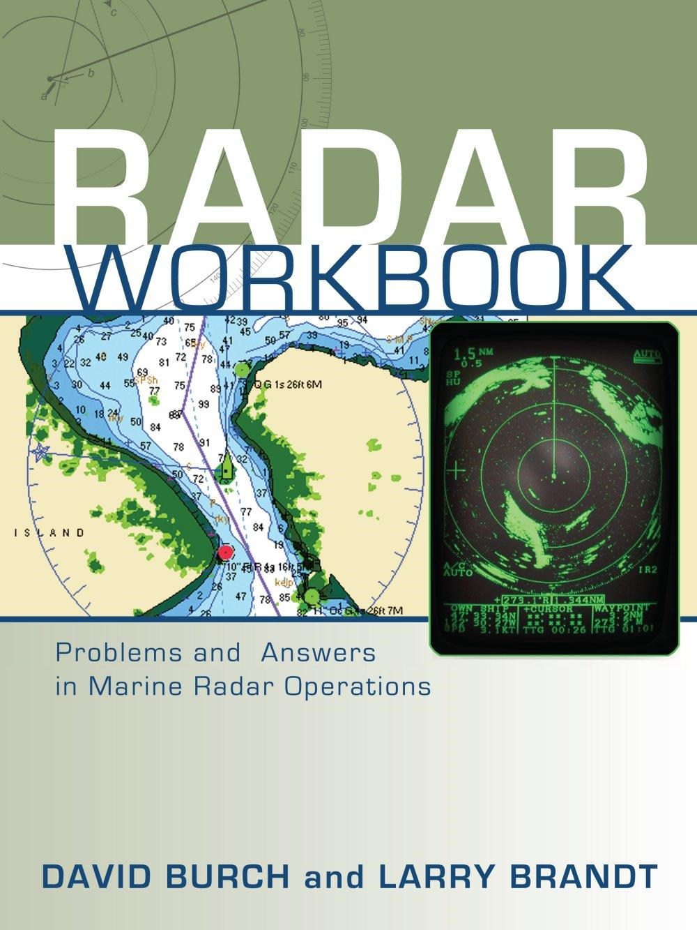 Radar Workbook - Problems and Answers in Marine Radar Operations By: Larry Brandt