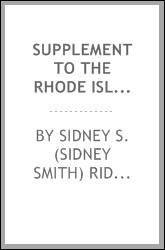 Supplement to the Rhode Island colonial records : comprising a list of the freemen admitted from May, 1747, to May, 1754