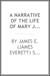A narrative of the life of Mary Jemison, De-he-wä-mis, the white woman of the Genesee