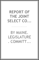Report of the Joint Select Committee of the Senate and House of Representatives, of the State of ...