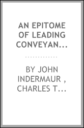 An Epitome of Leading Conveyancing and Equity Cases: With Some Short Notes Thereon : Chiefly ...