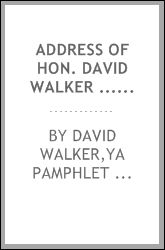 Address of Hon. David Walker ... on the history and resources of the state, by appointment of Governor Garland, at Judges Hall, Centennial grounds, Philadelphia, October 16, 1876