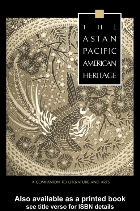 Asian Pacific American Heritage: A Companion to Literature and Arts
