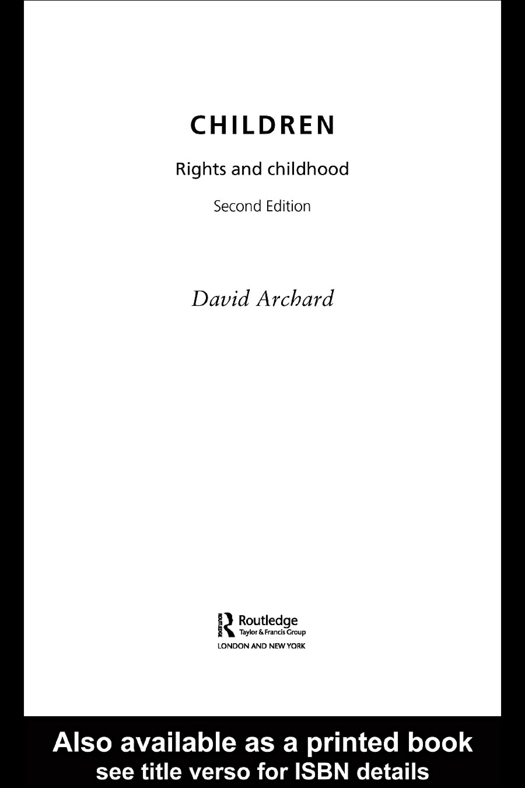 Children: Rights and Childhood By: David Archard