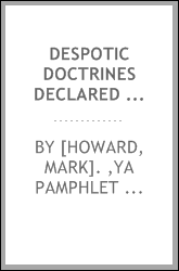 Despotic doctrines declared by the United States Senate exposed; and Senator Dixon unmasked