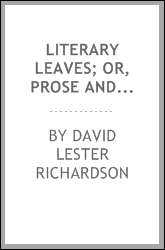 Literary Leaves; Or, Prose and Verse Chiefly Written in India