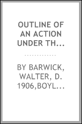 "Outline of an action under the Ontario Judicature act, showing at a glance the procedure under the act and rules : an adaptation of Mr. Herbert E. Boyle's ""Précis of an action under the English Judicature acts and rules"""