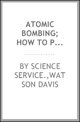 Atomic bombing; how to protect yourself