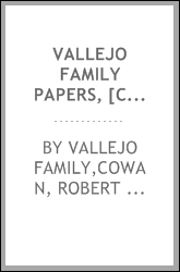 Vallejo family papers, [ca. 1832-1889]