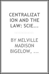 Centralization and the Law: Scientific Legal Education, an Illustration