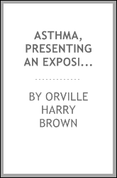 Asthma, presenting an exposition of the nonpassive expiration theory