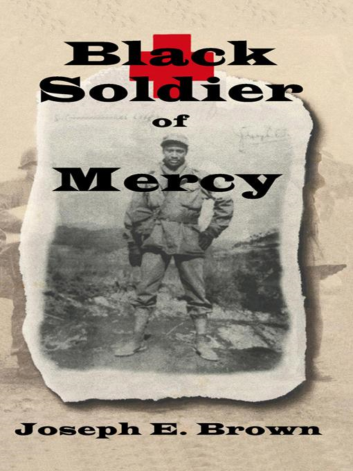 Black Soldier of Mercy By: Joseph E. Brown