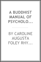 A Buddhist Manual of Psychological Ethics of the Fourth Century B.C.