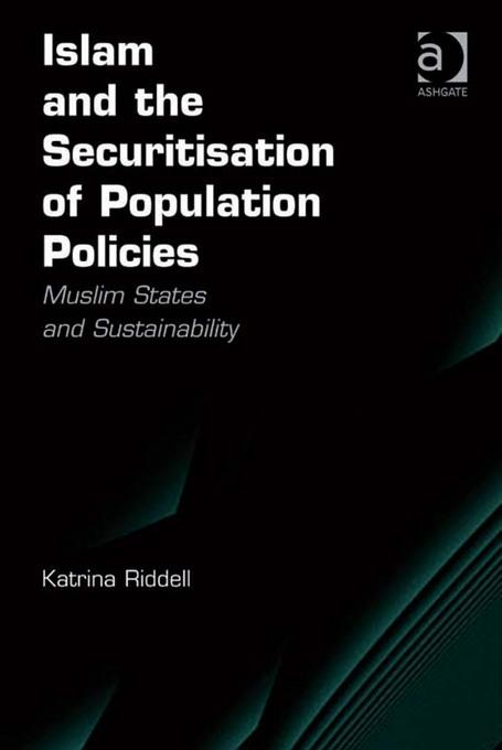 Islam and the Securitisation of Population Policies: Muslim States and Sustainability