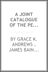 A Joint Catalogue of the Periodicals, Publications and Transactions of Societies, and Other ...