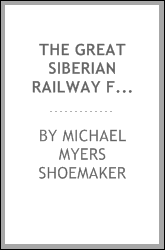 The Great Siberian Railway from St. Petersburg to Pekin