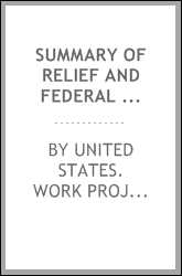 Summary of relief and federal work program statistics, 1933-1940