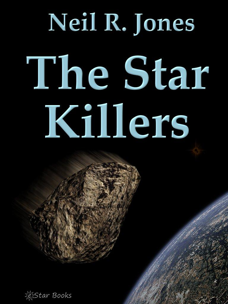 The Star Killers By: Neil R. Jones