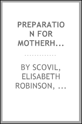 Preparation for motherhood [microform]