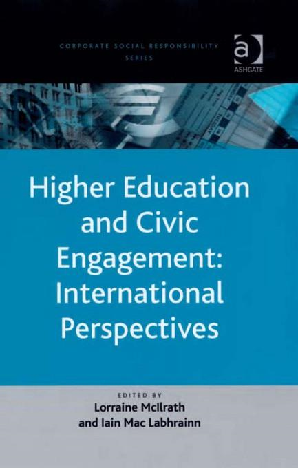 Higher Education and Civic Engagement: International PerspectivesCorporate Social Responsibility Series By: Lorraine McIlrath