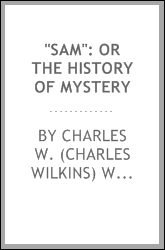 """Sam"": or The history of mystery"