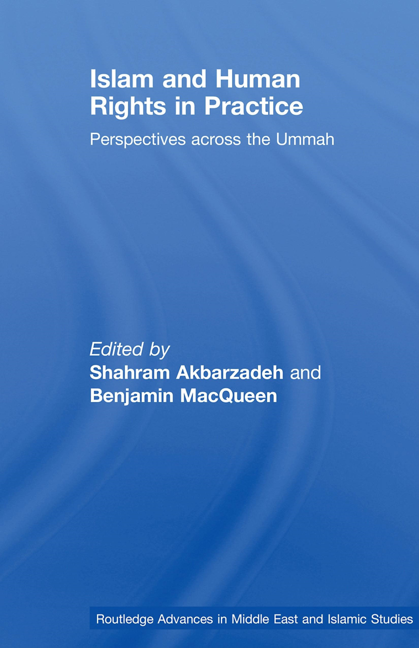 Islam and Human Rights in Practice: Perspectives Across the Ummah