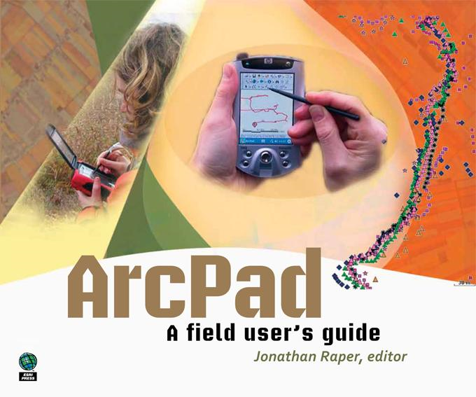 ArcPad: A Field User's Guide