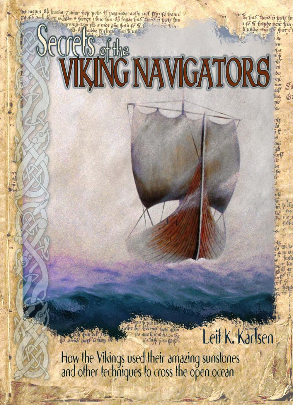 Secrets of the Viking Navigators - How the Vikings used their amazing sunstones and other techniques to cross the open ocean