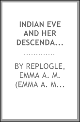 Indian Eve and her descendants. An Indian story of Bedford County, Pennsylvania