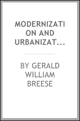"Modernization and urbanization : existing & potential relationships in the ""Third World"""