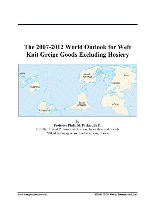 download The 2007-2012 World Outlook for Weft Knit Greige Goods Excluding Hosiery book