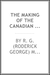The making of the Canadian West : being the reminiscences of an eye-witness