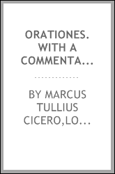 Orationes. With a commentary by George Long