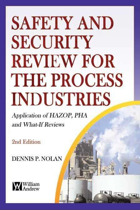 Safety and Security Review for the Process Industries By: Dennis Nolan