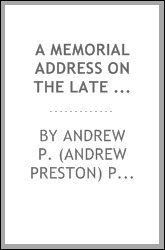 download A memorial address on the late Marshall Pinckney Wilder, president of the New England Historic Genealogical Society book