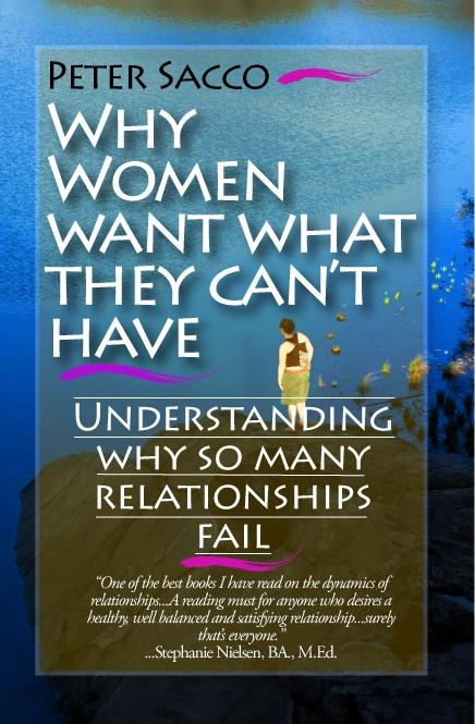 Why Women Want What They Can't Have: Understanding why so many relationships fail