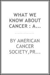 What we know about cancer : a handbook for the medical profession