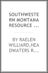 Southwestern Montana resource assessment and profile