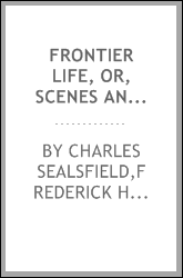 Frontier life, or, Scenes and adventures in the South West