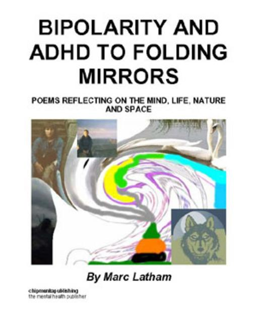 Bipolarity and ADHD to Folding Mirrors By: Marc Latham