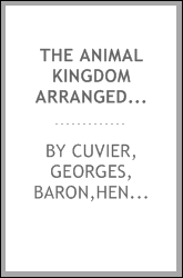 The animal kingdom arranged in conformity with its organization