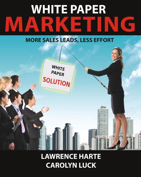 White Paper Marketing, More Sales Leads, Less Effort