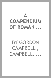 A Compendium of Roman Law: Founded on the Institutes of Justinian, Together ...
