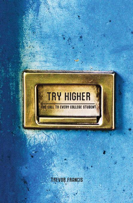 Try Higher - The Call to Every College Student