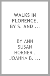 Walks in Florence, by S. and J. Horner