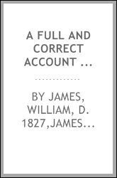 A full and correct account of the chief naval occurences of the late war between Great Britain and the United States of America; preceded by a cursory examination of the American accounts of their naval actions fought previous to that period: to whic