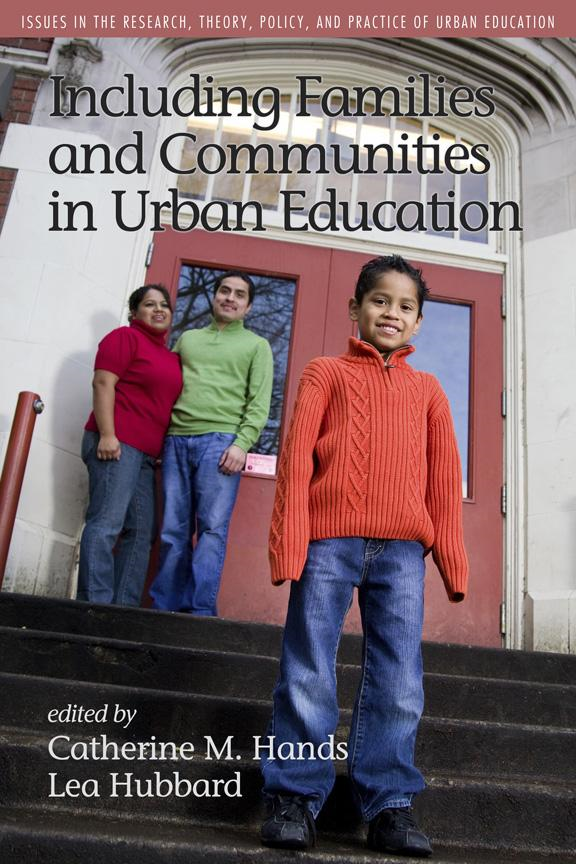 Including Families and Communities in Urban Education By: Catherine M. Hands