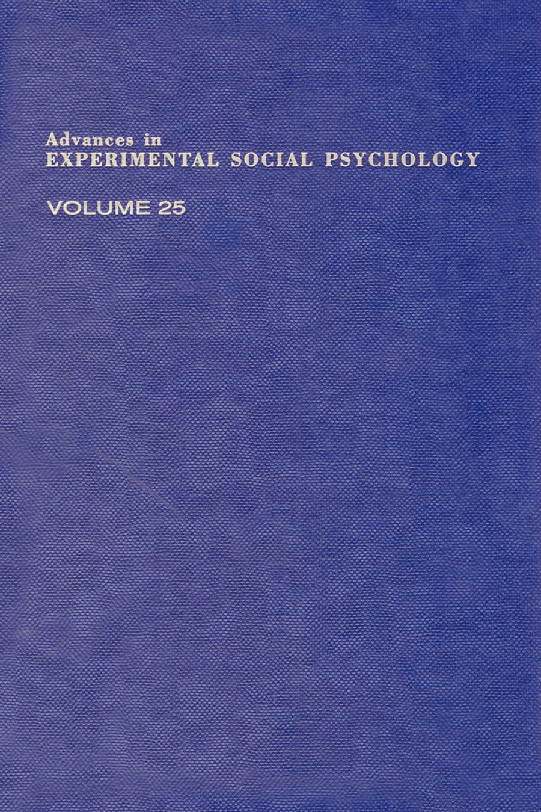Advances in Experimental Social Psychology, Volume 25: Volume 25